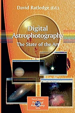 Digital Astrophotography: The State of the Art 9781852337346