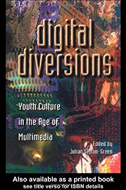 Digital Diversions: Youth Culture in the Age of Multi-Media 9781857288575