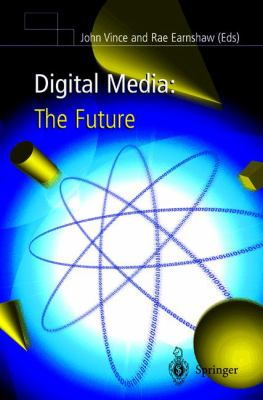Digital Media: The Future 9781852332464