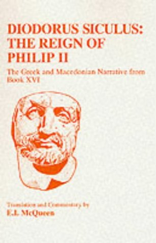 Diodorus Siculus: The Reign of Philip II: The Greek and Macedonian Narrative from Book XVI: A Companion with Translation 9781853993855