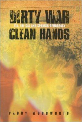 Dirty War, Clean Hands 9781859182765
