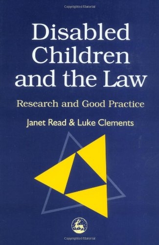 Disabled Children and the Law: Research and Good Practice 9781853027932