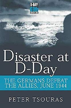 Disaster at D-Day: The Germans Defeat the Allies, June 1944 9781853676031