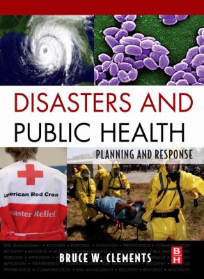 Disasters and Public Health: Planning and Response 9781856176125