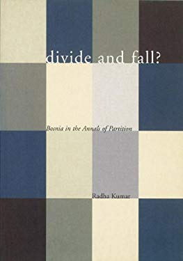 Divide and Fall?: Bosnia in the Annals of Partition