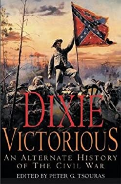 Dixie Victorious: An Alternate History of the Civil War 9781853676895