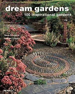 Dream Gardens: 100 Inspirational Gardens 9781858944869