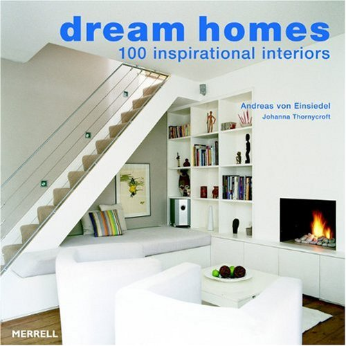 Dream Homes: 100 Inspirational Interiors 9781858943497