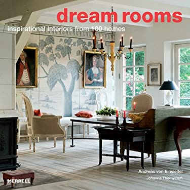 Dream Rooms: Inspirational Interiors from 100 Homes 9781858945125