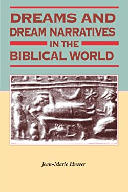 Dreams and Dream Narratives in the Biblical World 9781850759683