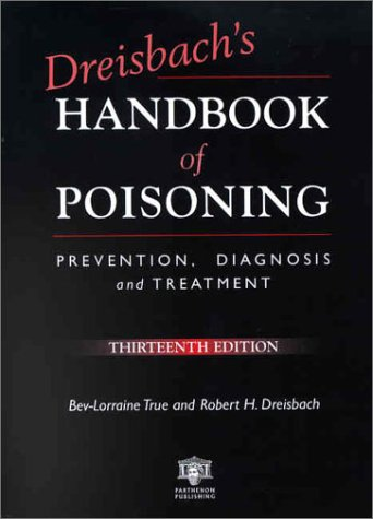 Dreisbach's Handbook of Poisoning: Prevention, Diagnosis and Treatment 9781850700388