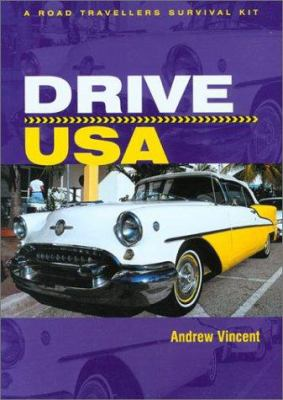 Drive USA: A Road Traveller's Survival Kit 9781854582812