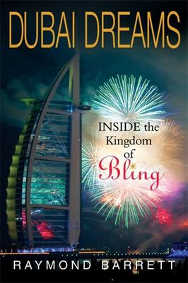 Dubai Dreams: Inside the Kingdom of Bling 9781857885279