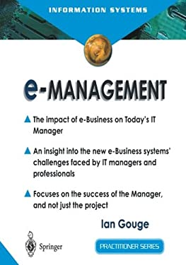 E-Management: The Impact of E-Business on Today's It Manager 9781852335908