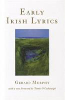 Early Irish Lyrics: 8th - 12th Century Gerard Murphy