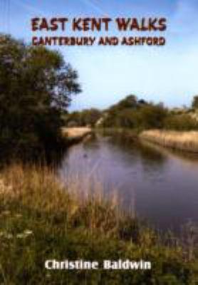 East Kent Walks Canterbury & Ashford 9781857702880