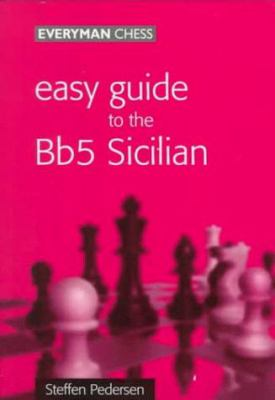 Easy Guide to the Bb5 Sicilian 9781857442304