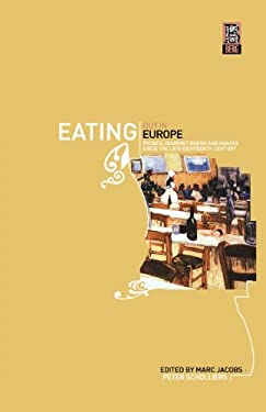 Eating Out in Europe: Picnics, Gourmet Dining and Snacks Since the Late Eighteenth Century 9781859736586