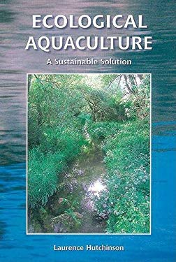 Ecological Aquaculture: A Sustainable Solution 9781856230322