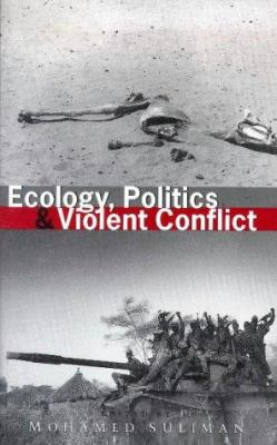 Ecology, Politics and Violent Conflict 9781856496025