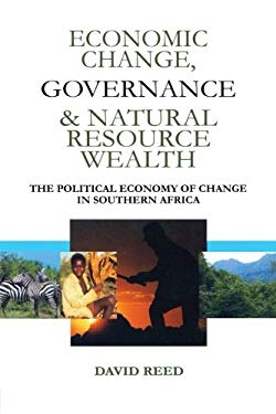 Economic Change Governance and Natural Resource Wealth: The Political Economy of Change in Southern Africa 9781853838729