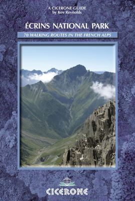 Ecrins National Park: French Alps, a Walking Guide 9781852845216