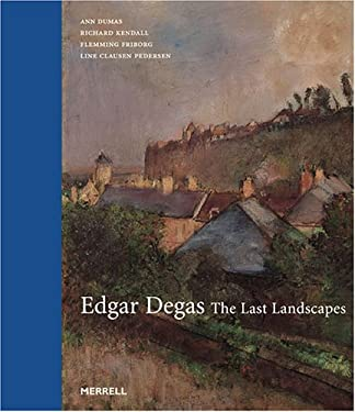 Edgar Degas: The Last Landscapes