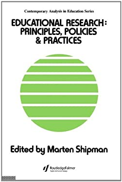 Educational Research: Principles, Policies and Practices 9781850000273