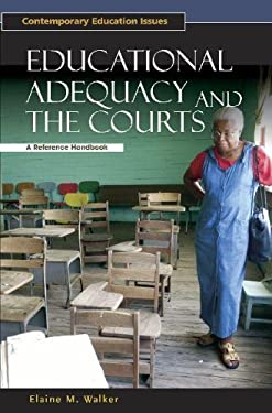 Educational Adequacy and the Courts: A Reference Handbook 9781851095353