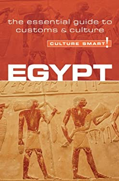 Egypt - Culture Smart!: The Essential Guide to Customs & Culture 9781857333428