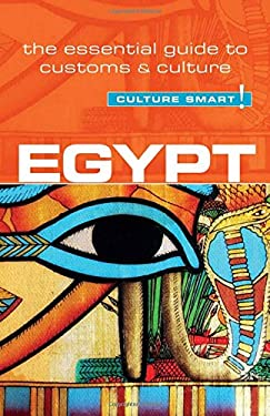 Egypt - Culture Smart!: The Essential Guide to Customs & Culture 9781857336719