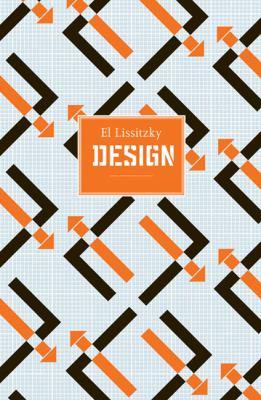 El Lissitzky: Design 9781851496198