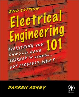 Electrical Engineering 101: Everything You Should Have Learned in School...But Probably Didn't [With CDROM] 9781856175067
