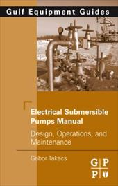 Electrical Submersible Pumps Manual: Design, Operations, and Maintenance 7574708