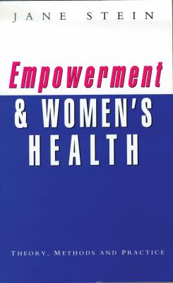 Empowerment and Women's Health: Theory, Methods, and Practice 9781856494632