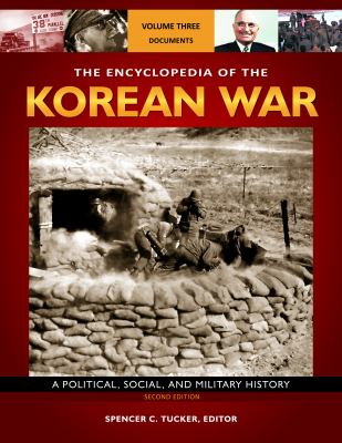 The Encyclopedia of the Korean War [3 Volumes]: A Political, Social, and Military History 9781851098491