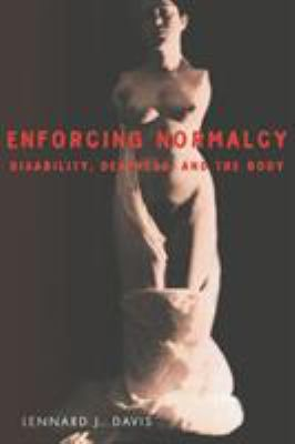 Enforcing Normalcy: Disability, Deafness, and the Body 9781859840078