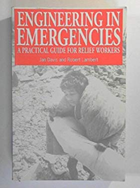 Engineering in Emergencies: A Practical Guide for Engineers & Relief Workers 9781853392221