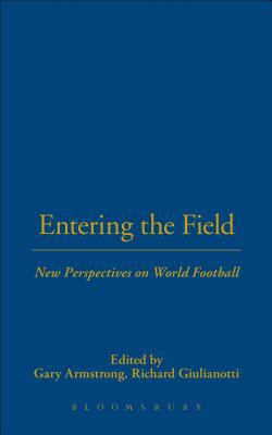 Entering the Field: New Perspectives on World Football 9781859731987