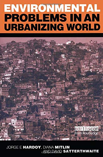 Environmental Problems in an Urbanizing World: Finding Solutions in Cities in Africa, Asia and Latin America 9781853837197