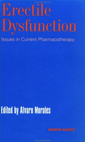 Erectile Dysfunction: Issues in Current Pharmacotherapy 9781853175770