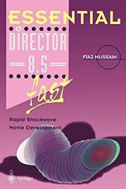 Essential Director 8.5 Fast: Rapid Shockwave Movie Development 9781852336752