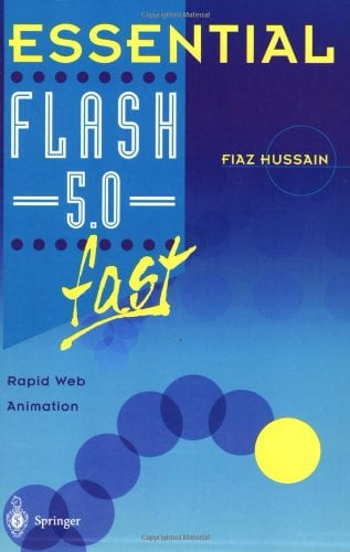 Essential Flash 5.0 Fast: Rapid Web Animation 9781852334512