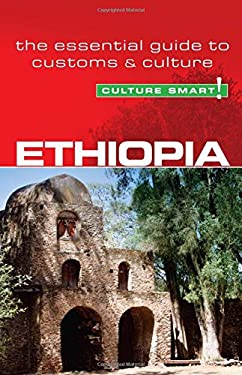 Culture Smart! Ethiopia: The Essential Guide to Customs & Culture 9781857334944