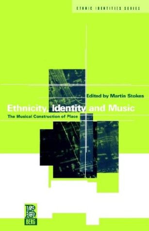 Ethnicity, Identity and Music: The Musical Construction of Place 9781859730416