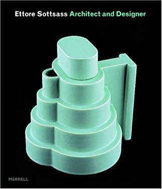 Ettore Sottsass: Architect and Designer 9781858943206