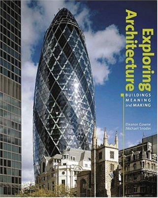 Exploring Architecture: Buildings, Meaning and Making 9781851774364