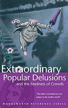 Extraordinary Popular Delusions and the Madness of Crowds 9781853263491