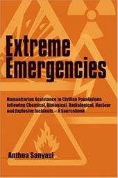 Extreme Emergencies: Humanitarian Assistance to Civilian Populations Following Chemical, Biological, Radiological, Nuclear and Exp