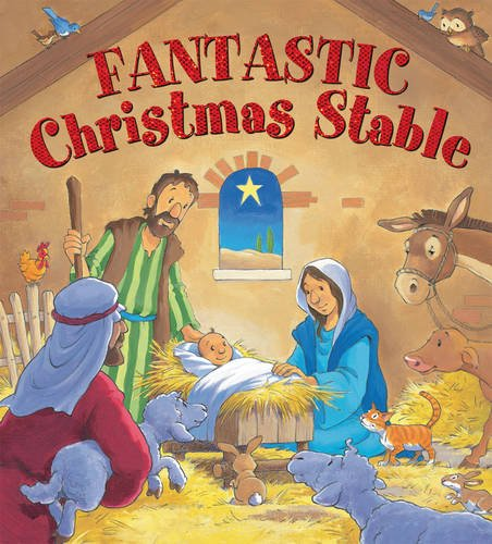 Fantastic Christmas Stable: Illustrated by Steve Smallman 9781859859506